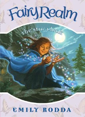 The Star Cloak (Fairy Realm, #7)