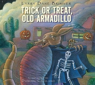 Download Trick or Treat, Old Armadillo PDF by Larry Dane Brimner, Dominic Catalano