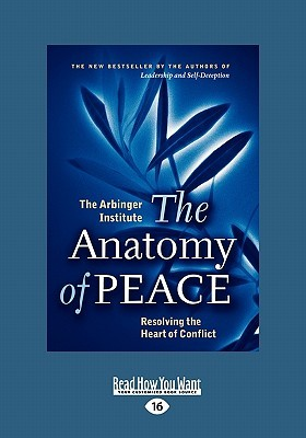 The Anatomy of Peace: Resolving the Heart of Conflict (Easyread Large Edition)