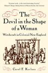 The Devil in the Shape of a Woman by Carol F. Karlsen