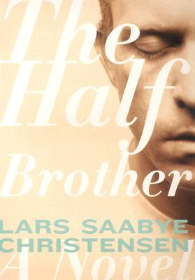 The Half Brother by Lars Saabye Christensen