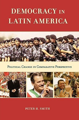Democracy in Latin America by Peter H. Smith