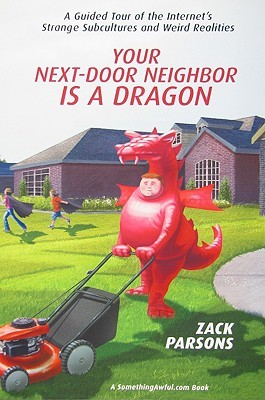 Your Next-Door Neighbor is a Dragon by Zack Parsons
