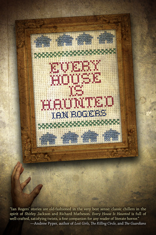 Download online Every House Is Haunted by Ian Rogers PDB