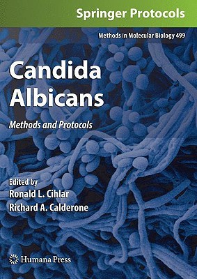 Candida Albicans: Methods and Protocols Ronald L. Cihlar