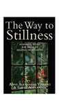 The  Way to Stillness: Powerful Tools for Those in the Helping Professions