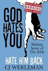 God Hates You, Hate Him Back by C.J. Werleman