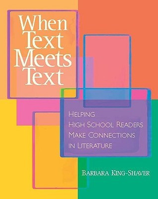 When Text Meets Text: Helping High School Readers Make Connections in Literature