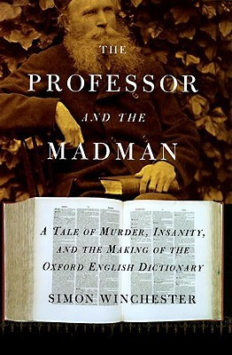 The Professor and the Madman by Simon Winchester