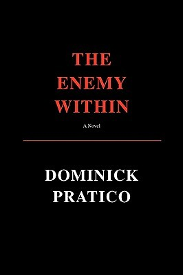 The Enemy Within Dominick Pratico