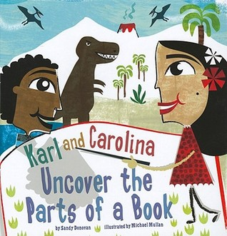 Karl and Carolina Uncover the Parts of a Book by Sandy Bridget Donovan