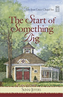 The Start of Something Big (Tales from Grace Chapel Inn, #24)