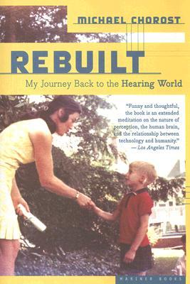 Rebuilt: My Journey Back to the Hearing World