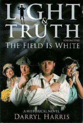 The Field Is White (Light & Truth, #1)
