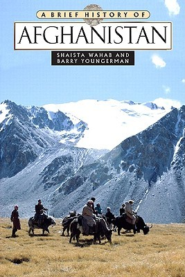 A Brief History of Afghanistan by Shaista Wahab