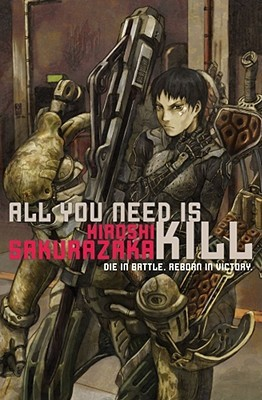 All You Need Is Kill by Hiroshi Sakurazaka
