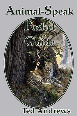 Animal-Speak Pocket Guide by Ted Andrews