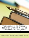 The Fortunes of Colonel Torlogh O'Brien: A Tale of the Wars of King James