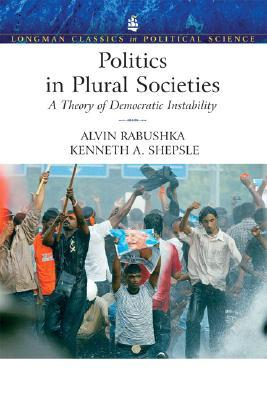 Politics in Plural Societies: A Theory of Democratic Instability