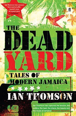 The Dead Yard by Ian Thomson
