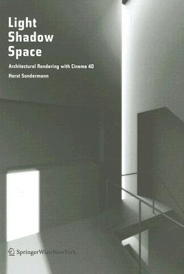 Light Shadow Space: Visualizing in Architecture with Cinema 4D®