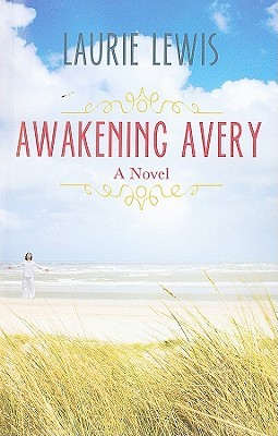 Awakening Avery by Laurie L.C. Lewis