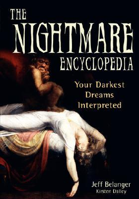 The Nightmare Encyclopedia by Jeff Belanger