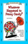 Whatever Happened to Penny Candy?: A Fast, Clear, and Fun Explanation of the Economics You Need for Success in Your Career, Business, and Investments