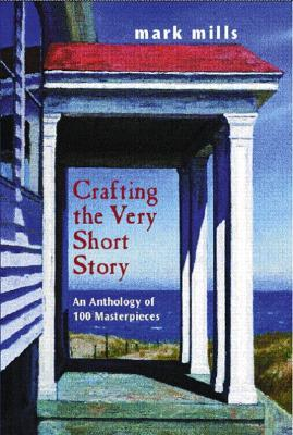 Crafting the Very Short Story by Mark Mills