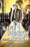 Life, Death, and Back