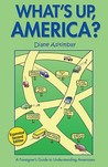 What's Up, America? Second Edition A Foreigner's Guide to Understanding Americans