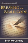 Breaking the Beale Code: The Treasure Hunters Club Book 2