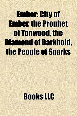 Ember: : City of Ember, the Prophet of Yonwood, the Diamond of Darkhold, the People of Sparks (Book of Ember #1-3)