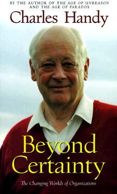 Beyond Certainty by Charles B. Handy