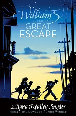 William S. and the Great Escape by Zilpha Keatley Snyder
