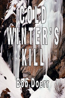 Cold Winter's Kill by Bob Doerr