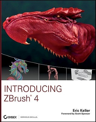Introducing ZBrush 4 [With DVD ROM] by Eric Keller