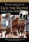 The London Of Jack The Ripper by Robert Clack