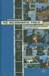 The Melodramatic Public: Film Form and Spectatorship in Indian Cinema