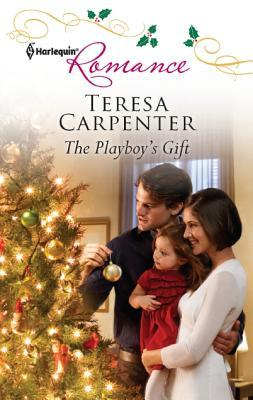 The Playboy's Gift by Teresa Carpenter