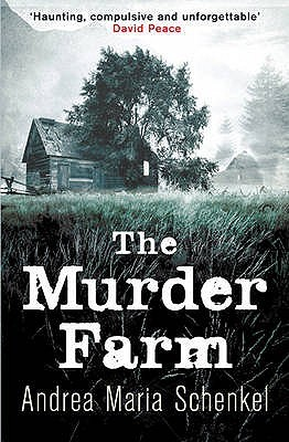 The Murder Farm by Andrea Maria Schenkel