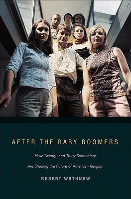 After the Baby Boomers by Robert Wuthnow
