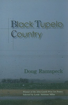 Black Tupelo Country by Doug Ramspeck