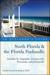 Explorer's Guide North Florida & the Florida Panhandle: Includes St. Augustine, Panama City, Pensacola, and Jacksonville
