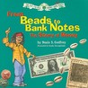From Beads to Bank Notes: The Story of Money