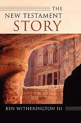 The New Testament Story by Ben Witherington III