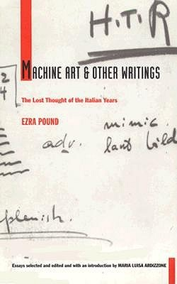 Machine Art and Other Writings: The Lost Thought of the Italian Years