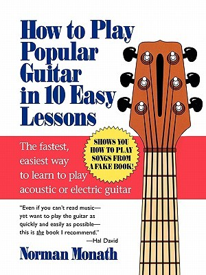 How to Play Popular Guitar in 10 Easy Lessons by Norman Monath