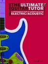 Ultimate Guitar Tutor: A Comprehensive Guide To Learning The Guitar, Electric / Acoustic