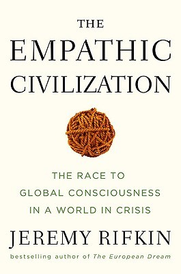 The Empathic Civilization by Jeremy Rifkin
